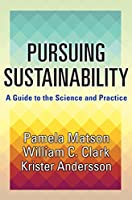 Pursuing Sustainability: A Guide to the Science and Practice