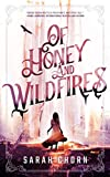 Of Honey and Wildfires (The Songs of Sefate Book 1)