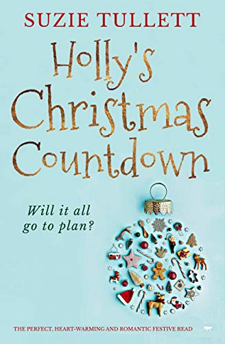 Holly's Christmas Countdown: the perfect heart-warming and romantic festive read by [Suzie Tullett]