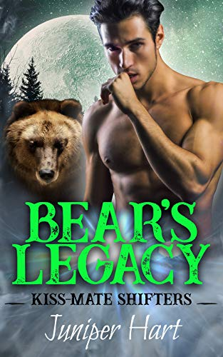 Bear's Legacy (Kiss-Mate Shifters Book 1)