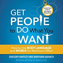 Get People To Do What You Want By Greogy Hartley Maryann Karinch Audiobook Audible Com