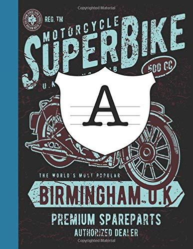 A Super Bike: Motorcycle Initialed Notebook College ruled, for Students and Professionals , 8.5 x 1, 120 Pages
