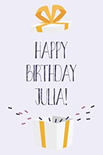Happy Birthday Julia: Cute Personalized First Name Julia Birthday Card Journal / Notebook / Diary / Greetings / Appreciation Gift for Girls (6 x 9 - 110 Blank Lined Pages)