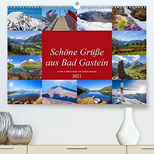 Schöne Grüße aus Bad Gastein (hochwertiger DIN A2 Wandkalender 2021, Kunstdruck in Hochglanz)