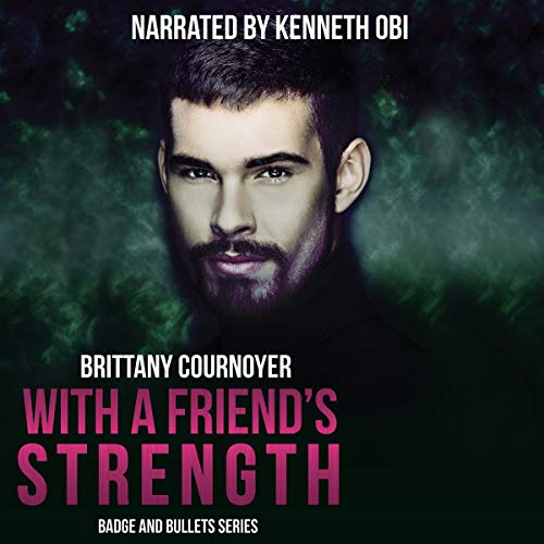 With a Friend's Strength Audiobook By Brittany Cournoyer cover art