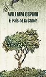 El País de la Canela (Trilogía sobre la conquista del Nuevo Mundo 2)...