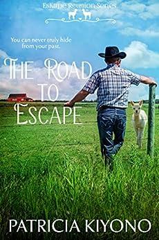 The Road to Escape (Escape Reunion Series Book 1) by [Patricia Kiyono]