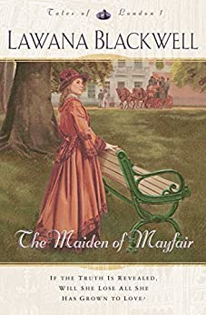 The Maiden of Mayfair (Tales of London Book #1) by [Lawana Blackwell]