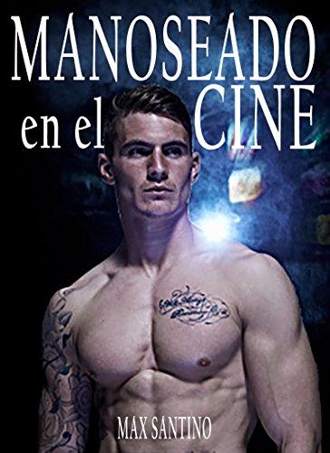 Manoseado en el cine: (gay erotica) (Spanish Edition)