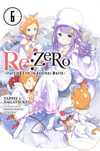 Re:ZERO -Starting Life in Another World-, Vol. 6 (light novel) (Re:ZERO -Starting Life in Another World-, Chapter 1: A Day in the Capital Manga) (English Edition)
