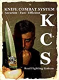 K.C.S.- KNIFE COMBAT SYSTEM: Accurate-Fast-Efficient