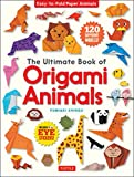 The Ultimate Book of Origami Animals: Easy-to-Fold Paper Models [Includes 120 models; eye stickers] (English Edition)