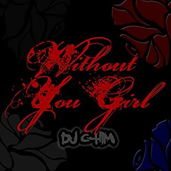Without You Girl