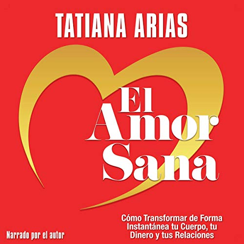 El Amor Sana [Love Heals] audiobook cover art