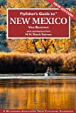 Flyfisher s Guide to New Mexico (Flyfisher s Guides to)