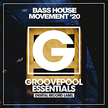 Bass House Movement (Spring '20)