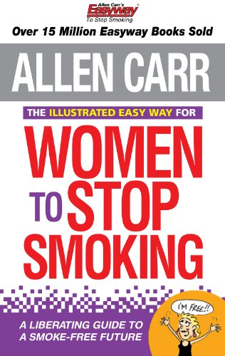 The Illustrated Easy Way for Women to Stop Smoking: A Liberating Guide to a Smoke-Free Future (Allen Carr's Easyway, 11)