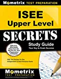 ISEE Upper Level Secrets Study Guide: ISEE Test Review for the Independent School Entrance Exam