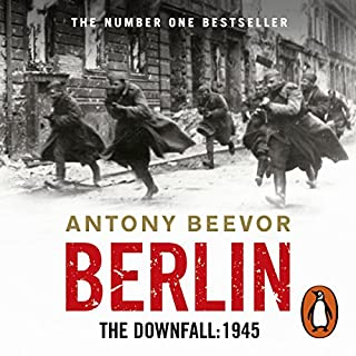 Berlin     The Downfall: 1945              By:                                                                                                                                 Antony Beevor                               Narrated by:                                                                                                                                 Peter Noble                      Length: 18 hrs and 9 mins     41 ratings     Overall 4.8