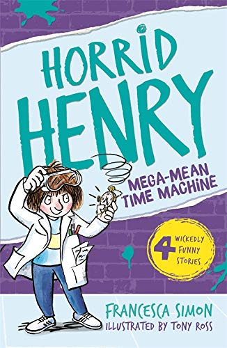 Mega-Mean Time Machine: Book 13 (Horrid Henry, Band 13)