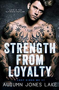 Strength from Loyalty (Lost Kings MC #3) by [Autumn Jones Lake]