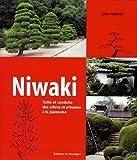 Niwaki - Taille et conduite des arbres et arbustes à la japonaise