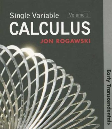 Single Variable Calculus: Early Transcendentals, Volume 1