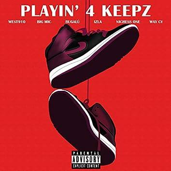 Playin' 4 Keepz