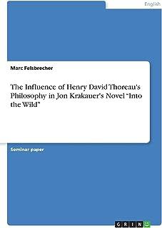 The Influence of Henry David Thoreau's Philosophy in Jon Krakauer's Novel Into the Wild