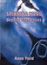 Spinning Wool: Beyond the basics by Anne Field (2002-12-12)