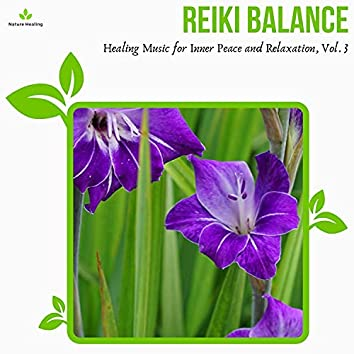 Reiki Balance - Healing Music For Inner Peace And Relaxation, Vol. 3