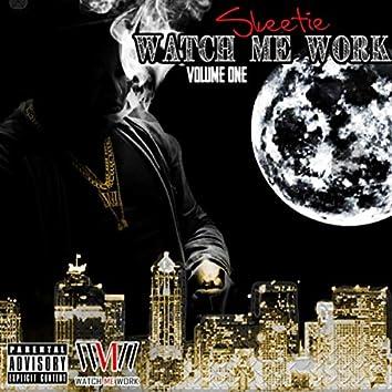 Watch Me Work, Vol. One