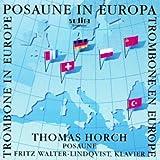 Betin Günes, Edison Denisov, Frank Martin, Jean-Michel Defaye, Kasimierz Serocki & Paul Hindemith: Posaune in Europa (Trombone In Europe)