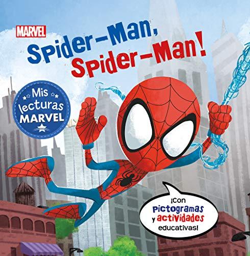 Spider-Man, Spider-Man! (Mis lecturas Marvel): Con pictogramas y actividades educativas