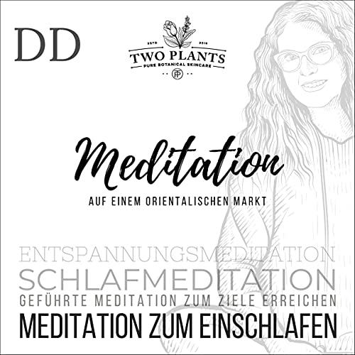Meditation Auf einem orientalischen Markt - Meditation DD - Meditation zum Einschlafen Titelbild