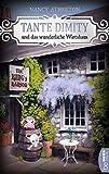 Tante Dimity und das wunderliche Wirtshaus (Ein Wohlfühlkrimi mit Lori Shepherd, Band 23) - Nancy Atherton