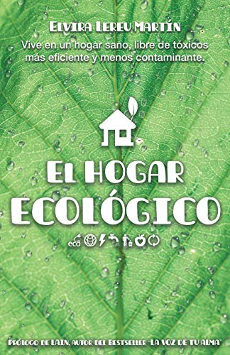 EL HOGAR ECOLÓGICO: Vive en un hogar sano, libre de tóxico