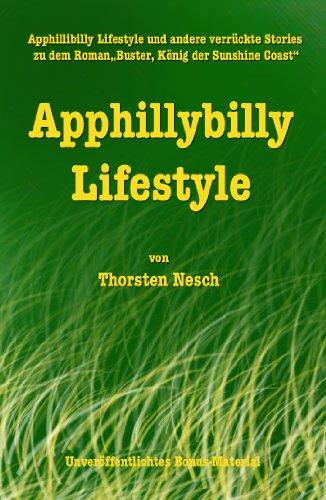 Apphillybilly Lifestyle: und andere verrückte Stories (unveröffentlichtes Bonus Material zu dem Roman