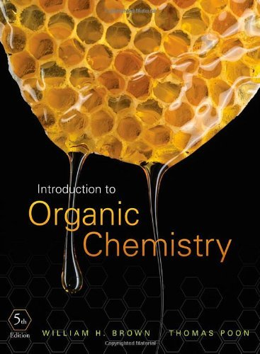 Introduction To Organic Chemistry 5th Fifth By Brown William H Poon Thomas 2012 Hardcover