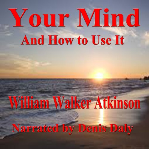 Your Mind and How to Use It audiobook cover art