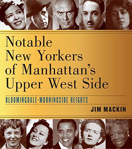 Notable New Yorkers of Manhattan's Upper West Side: Bloomingdale–Morningside Heights