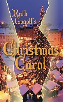 Ruth Gogoll's Christmas Carol by [Ruth Gogoll, Susanne M. Swolinski]