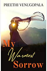 My Warmest Sorrow: A Passionate Second Chance Romance Kindle Edition