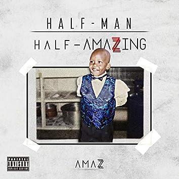 Half-Man, Half-Amazzing