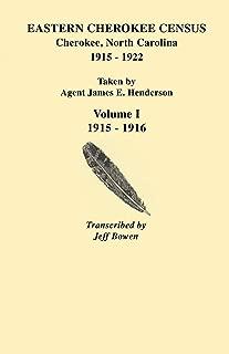 Eastern Cherokee Census, Cherokee, North Carolina, 1915-1922, Volume 1: 1915-1916 Taken by Agent James E. Henderson