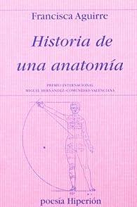Historia de una anatomía par Francisca Aguirre