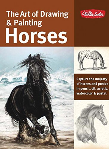 The Art of Drawing & Painting Horses: Capture the majesty of horses...