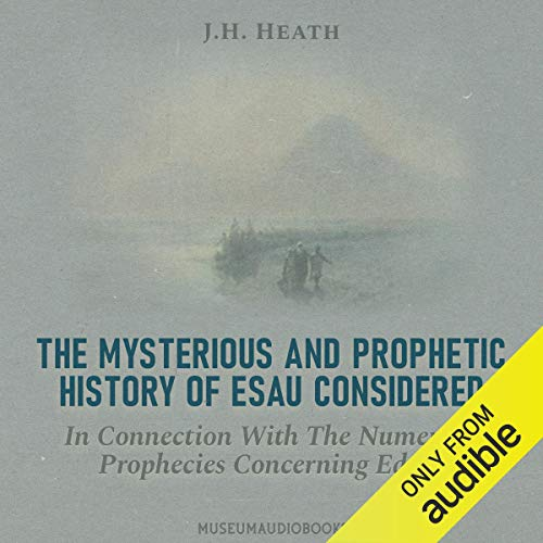 『The Mysterious and Prophetic History of Esau Considered: In Connection with the Numerous Prophecies Concerning Edom』のカバーアート