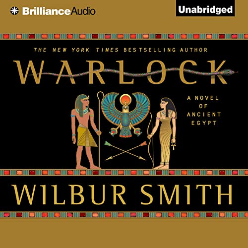 Warlock     A Novel of Ancient Egypt              Written by:                                                                                                                                 Wilbur Smith                               Narrated by:                                                                                                                                 Dick Hill                      Length: 23 hrs and 15 mins     6 ratings     Overall 4.8