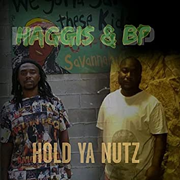 """The Real $treet Certified Ent. Presents Haggis & BP """"Hold Ya Nutz"""""""